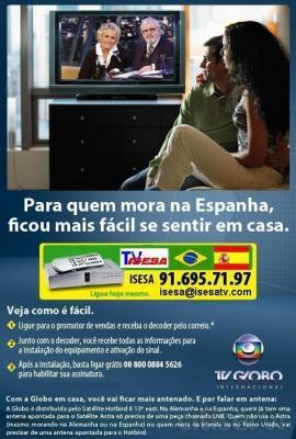 Si deseas recepcionar Tv Globo Internacional en España o en cualquier pais de Europa ahora lo tienes facil. Llama a ISESA TV distribuidor para España  916957197 o isesa@isesatv.com