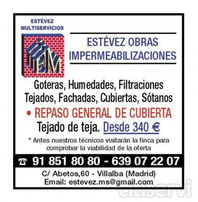 """*IMPERMEABILIZACIONES – REPARACIONES goteras – humedades – filtraciones;      tejados – Fachadas - cubiertas REPASO GENERAL DE CUBIERTA:*TEJADO DE TEJA. Desde       340€ TEJADO DE PIZARRA Y OTRO TIPO DE CUBIERTAS """"CONSULTAR OFERTAS"""""""