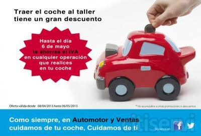 Traer tu coche a AUTOMOTOR Y VENTAS tiene un gran descuento, hasta el 06 de Mayo te descontamos el Iva.