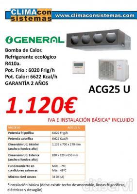 Equipo GENERAL ACG 25 U Equipo tipo Conductos Bomba de calor Refrigerante ecológico R410a Pot. frío: 6020 Frig/h Pot. calor: 6622 Kcal/h  PRECIO FINAL: 1.120 € IVA E INSTALACIÓN BÁSICA* INCLUIDA *(debe existir techo desmontable, líneas fri
