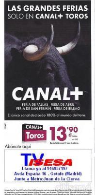 Si te gustan los Toros, solicita ya CANAL+ TOROS con las mas importantes ferias taurinas.