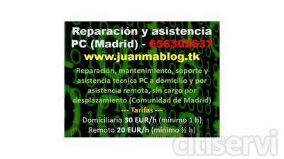 Reparación, mantenimiento, soporte, formación y asistencia técnica PC, a domicilio y en asistencia remota, sin cargo por desplazamiento (sólo Comunidad de Madrid). Tarifas: domiciliario 30 EUR/h (mínimo 1 h) / remoto 20 EUR/h (mínimo 30 min).