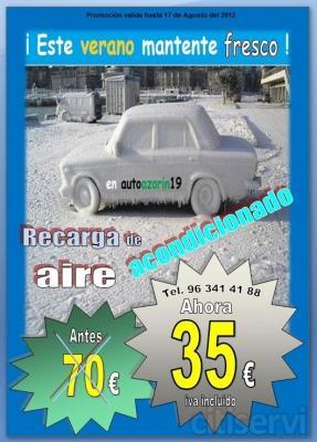 ¡Este verano mantente fresco,en autoazorin19! Ahórrate el 50%dto en nuestra oferta por una recarga de aire acondicionado para tu coche. Precio de la recarga de aire acondicionado: ANTES 70€, AHORA 35€ iva incluido.